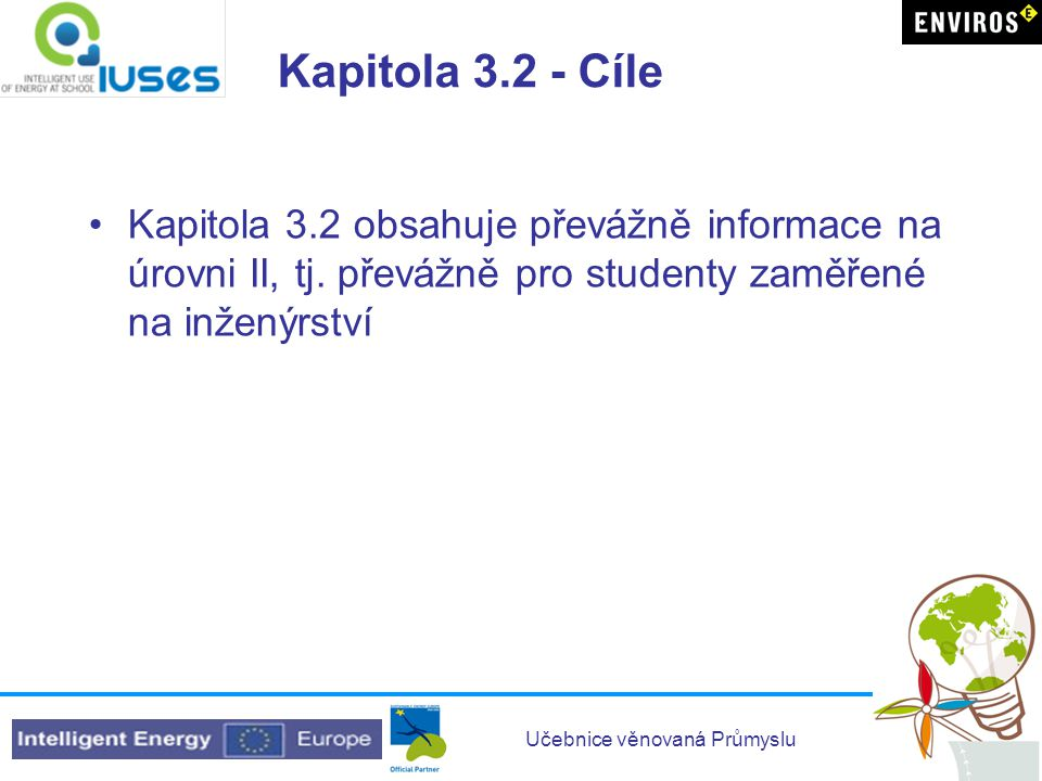 Kapitola 3.2 - Cíle Kapitola 3.2 obsahuje převážně informace na úrovni II, tj.
