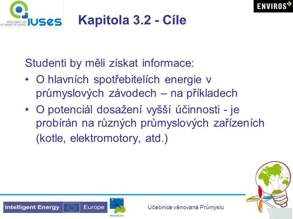 Kapitola 3.2 - Cíle Studenti by měli získat informace: