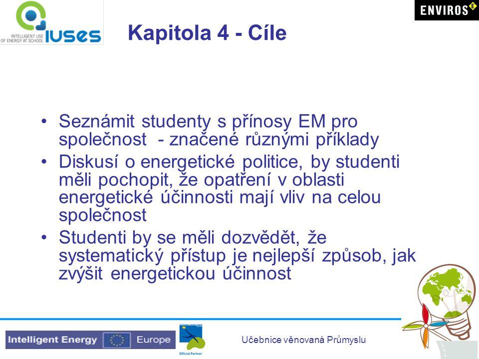 Kapitola 4 - Cíle Seznámit studenty s přínosy EM pro společnost - značené různými příklady.