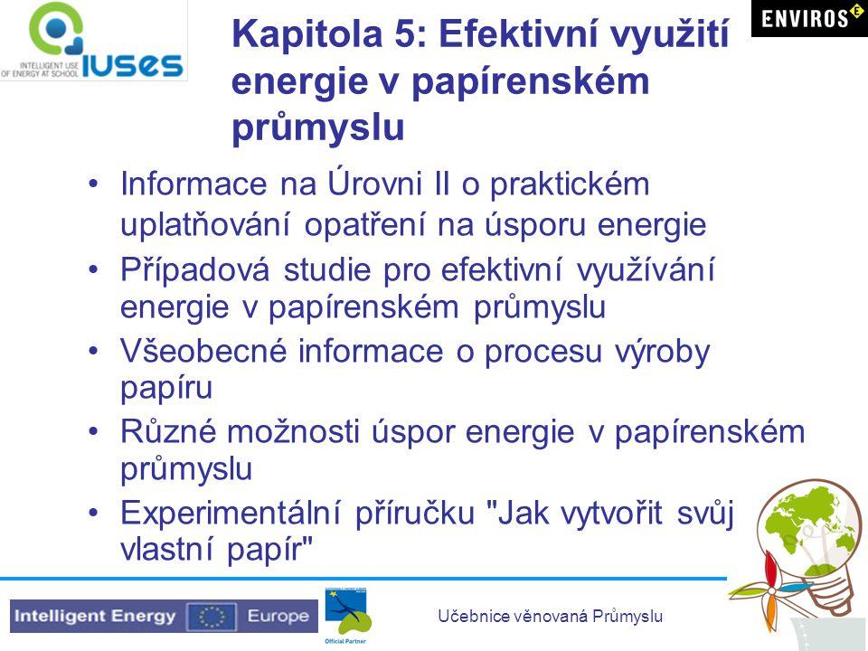 Kapitola 5: Efektivní využití energie v papírenském průmyslu