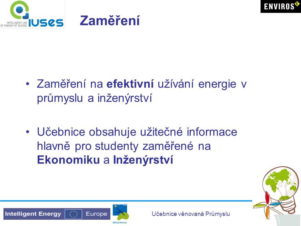 Zaměření Zaměření na efektivní užívání energie v průmyslu a inženýrství.