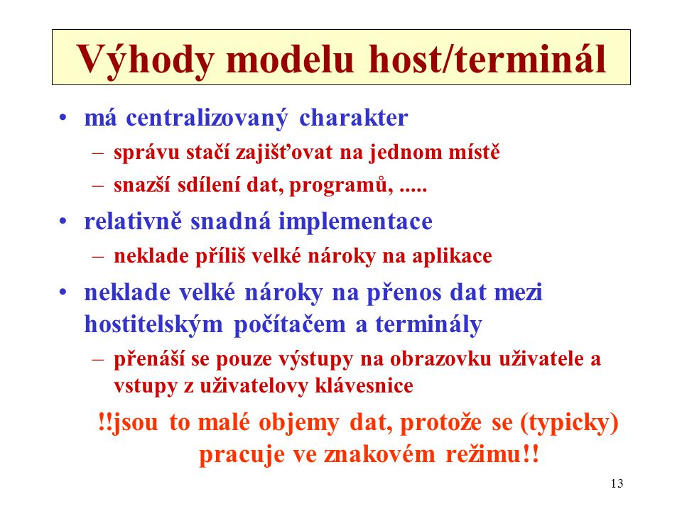 Výhody modelu host/terminál