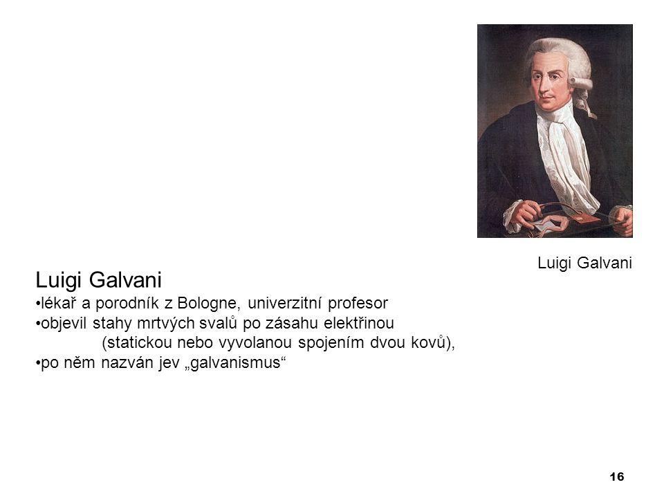 Luigi Galvani Luigi Galvani