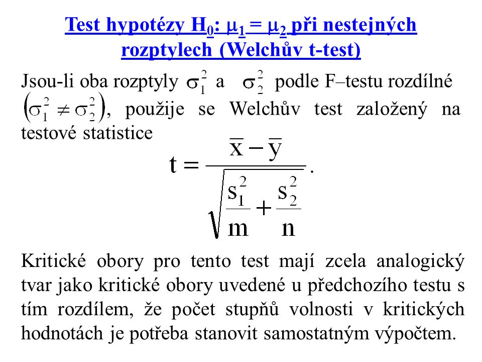 Test hypotézy H0: 1 = 2 při nestejných rozptylech (Welchův t-test)
