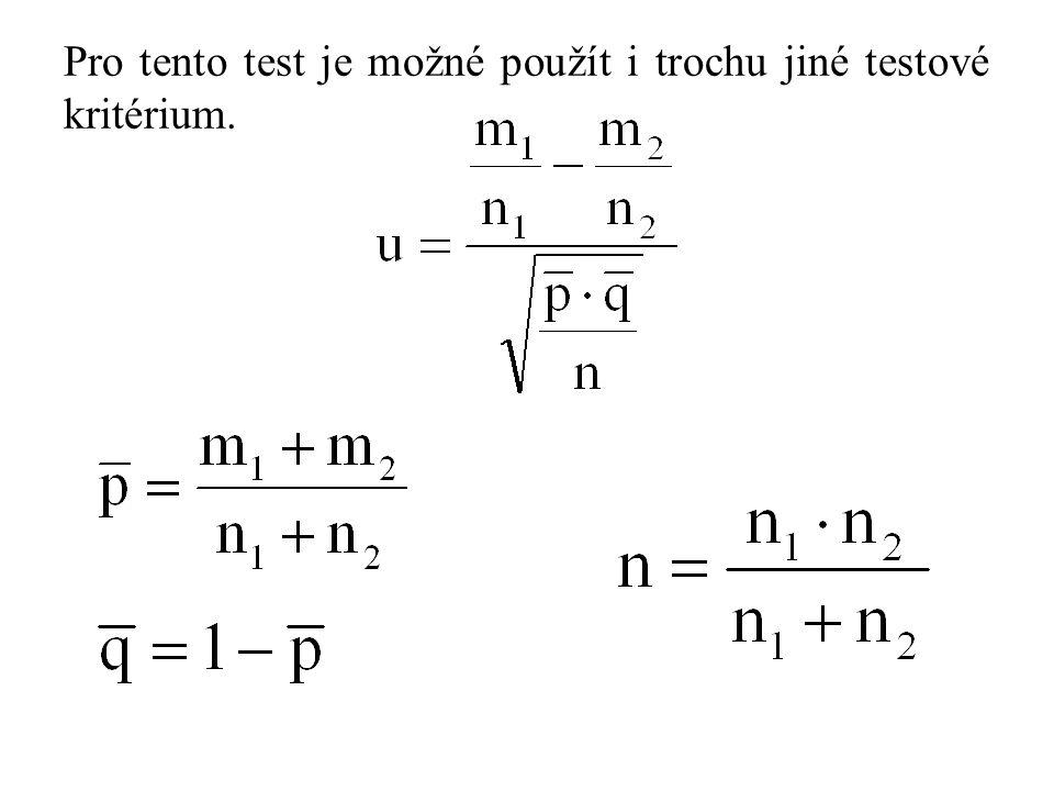 Pro tento test je možné použít i trochu jiné testové kritérium.