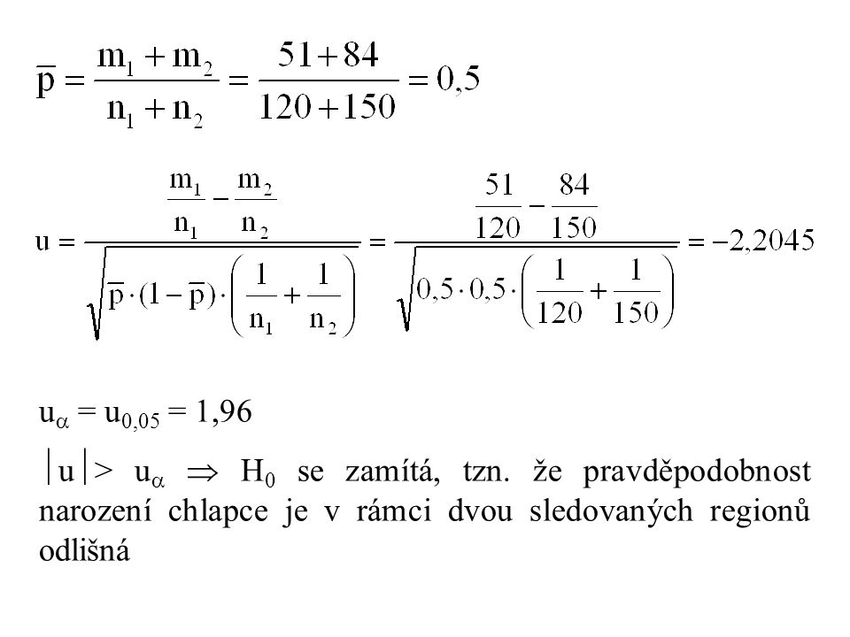 u = u0,05 = 1,96 u> u  H0 se zamítá, tzn.
