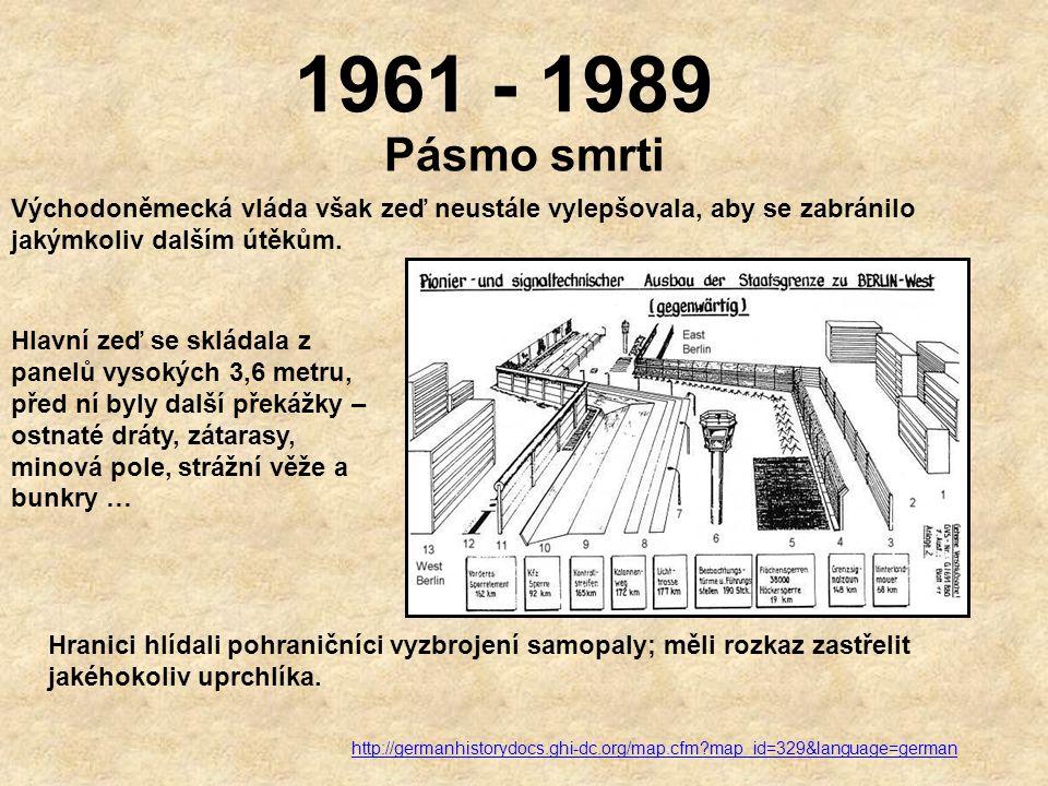 1961 - 1989 Pásmo smrti. Východoněmecká vláda však zeď neustále vylepšovala, aby se zabránilo jakýmkoliv dalším útěkům.