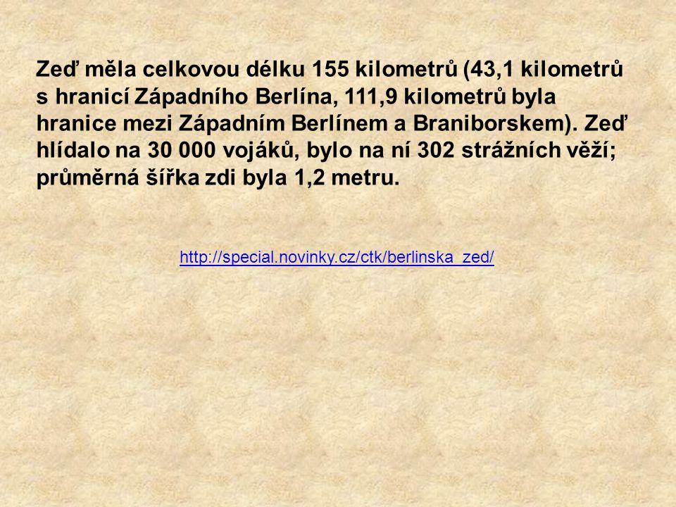 Zeď měla celkovou délku 155 kilometrů (43,1 kilometrů s hranicí Západního Berlína, 111,9 kilometrů byla hranice mezi Západním Berlínem a Braniborskem). Zeď hlídalo na 30 000 vojáků, bylo na ní 302 strážních věží; průměrná šířka zdi byla 1,2 metru.