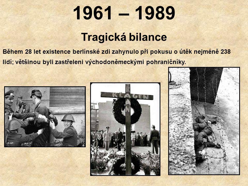 1961 – 1989 Tragická bilance.