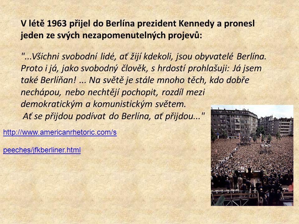 Ať se přijdou podívat do Berlína, ať přijdou...