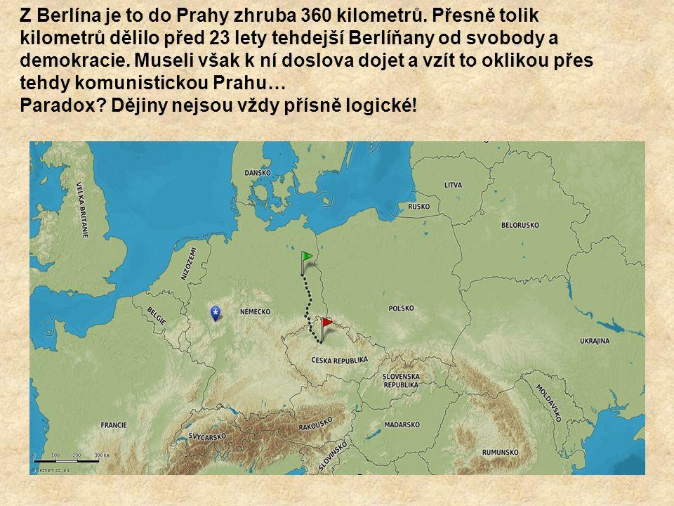 Z Berlína je to do Prahy zhruba 360 kilometrů