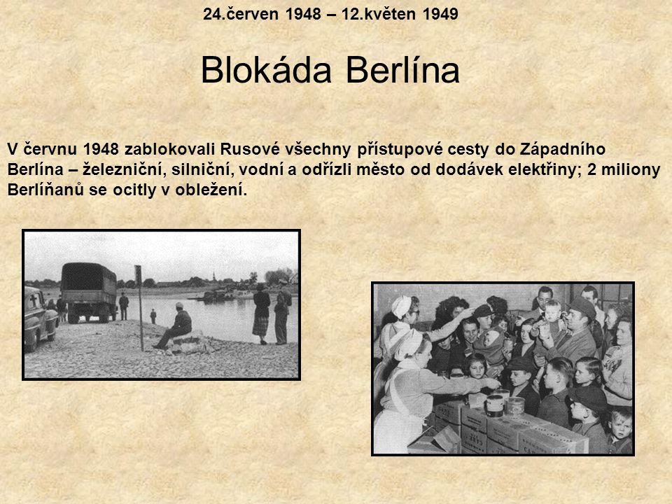 Blokáda Berlína 24.červen 1948 – 12.květen 1949