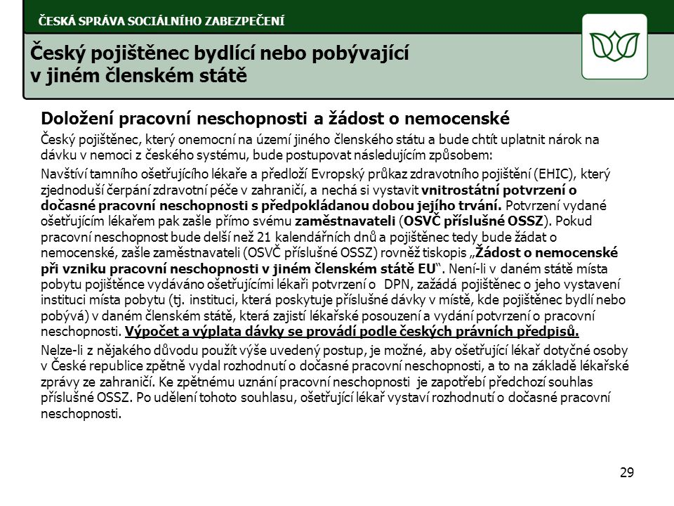 Český pojištěnec bydlící nebo pobývající v jiném členském státě