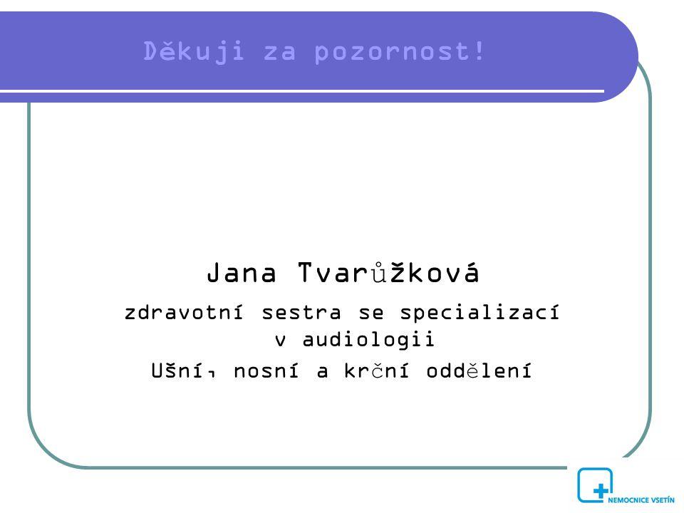 Jana Tvarůžková Děkuji za pozornost!