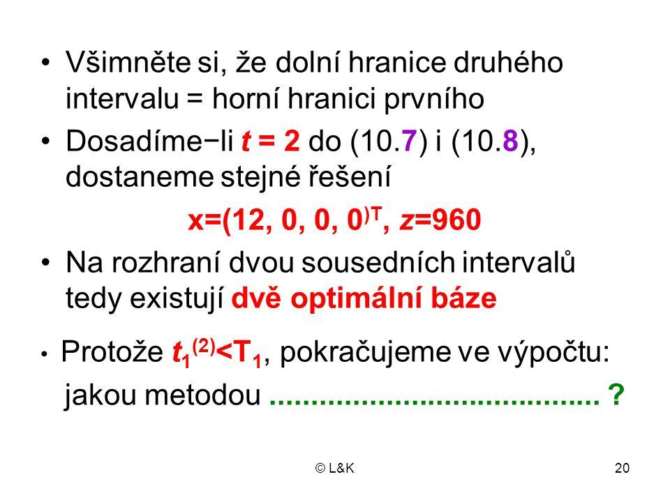 Dosadíme−li t = 2 do (10.7) i (10.8), dostaneme stejné řešení