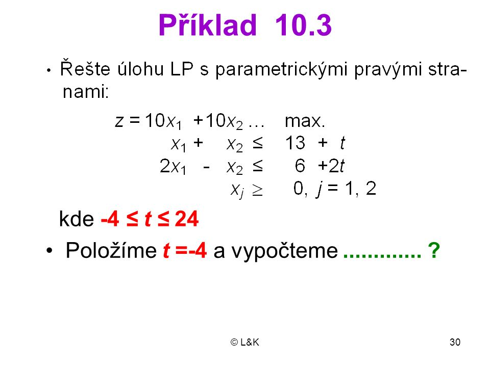 Příklad 10.3 Položíme t =-4 a vypočteme .............