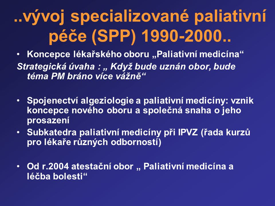 ..vývoj specializované paliativní péče (SPP) 1990-2000..