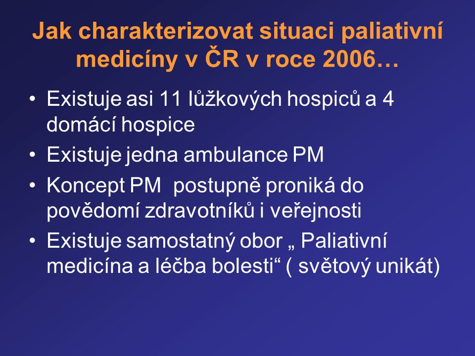 Jak charakterizovat situaci paliativní medicíny v ČR v roce 2006…