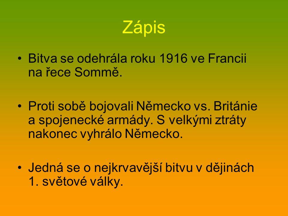 Zápis Bitva se odehrála roku 1916 ve Francii na řece Sommě.