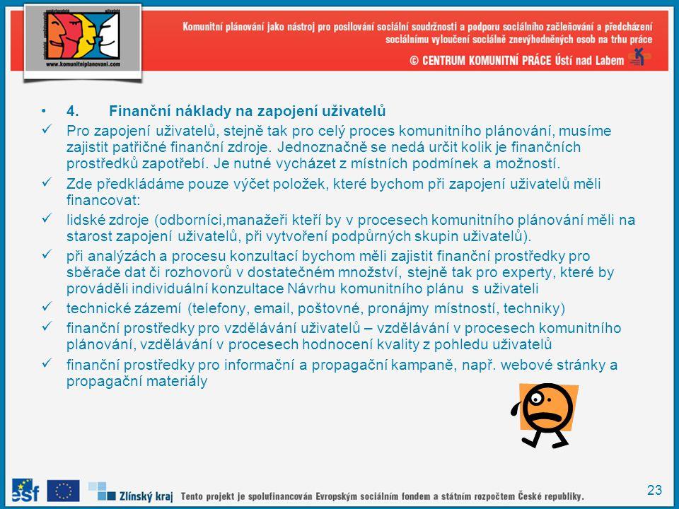 4. Finanční náklady na zapojení uživatelů