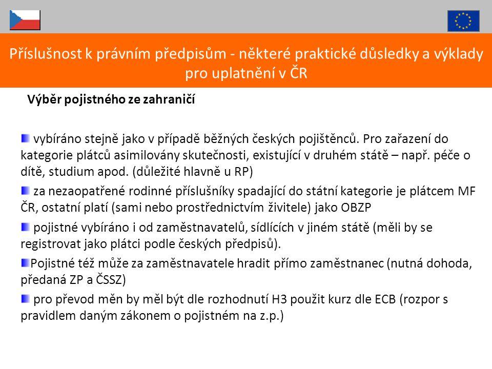 Příslušnost k právním předpisům - některé praktické důsledky a výklady pro uplatnění v ČR