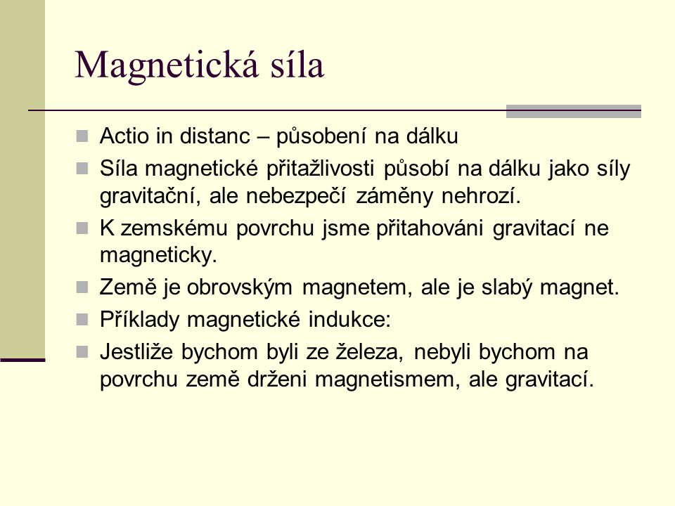 Magnetická síla Actio in distanc – působení na dálku