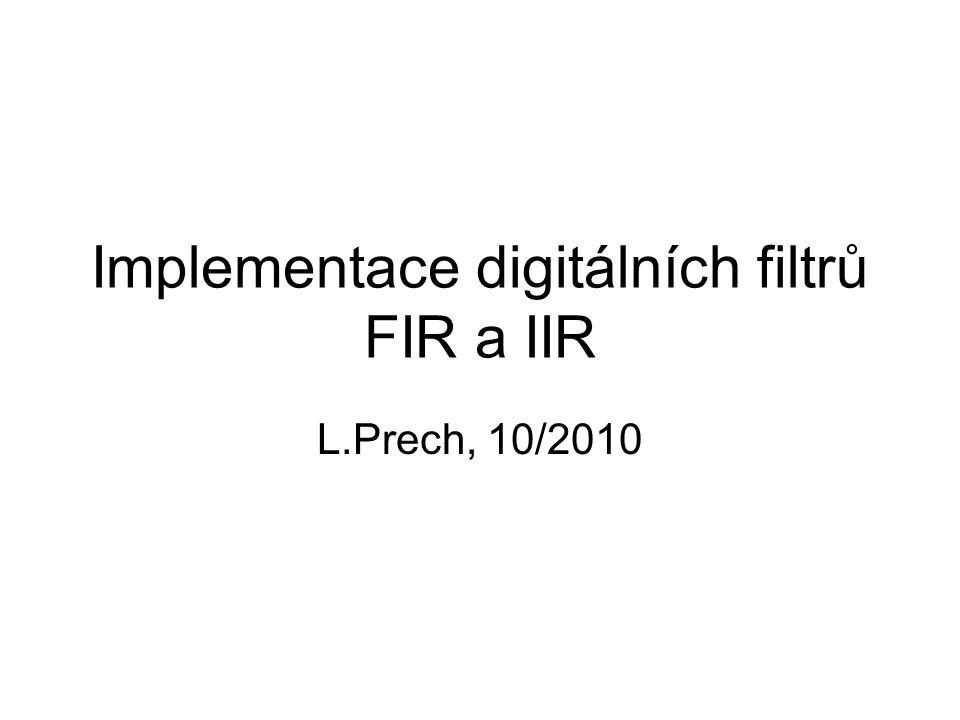 Implementace digitálních filtrů FIR a IIR
