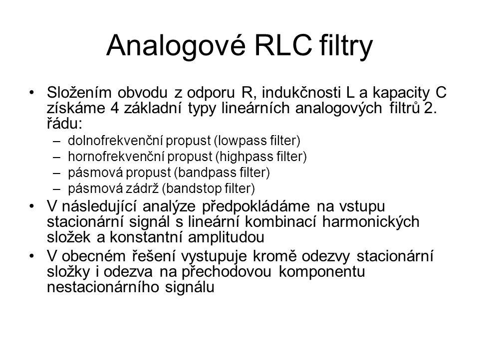 Analogové RLC filtry Složením obvodu z odporu R, indukčnosti L a kapacity C získáme 4 základní typy lineárních analogových filtrů 2. řádu: