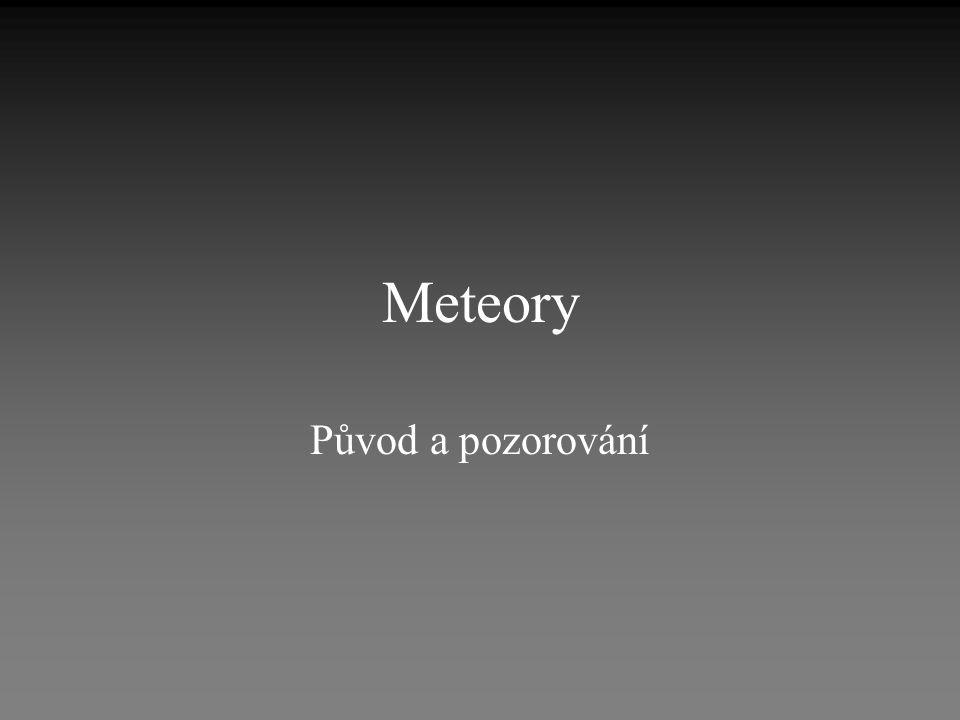Meteory Původ a pozorování