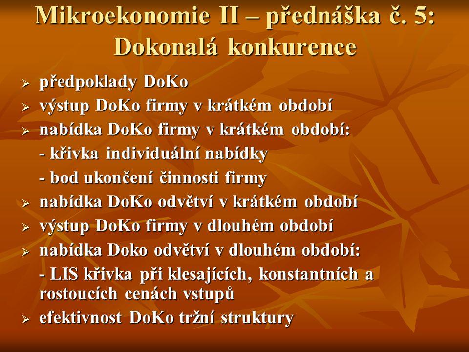 Mikroekonomie II – přednáška č. 5: Dokonalá konkurence