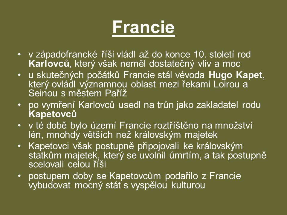 Francie v západofrancké říši vládl až do konce 10. století rod Karlovců, který však neměl dostatečný vliv a moc.