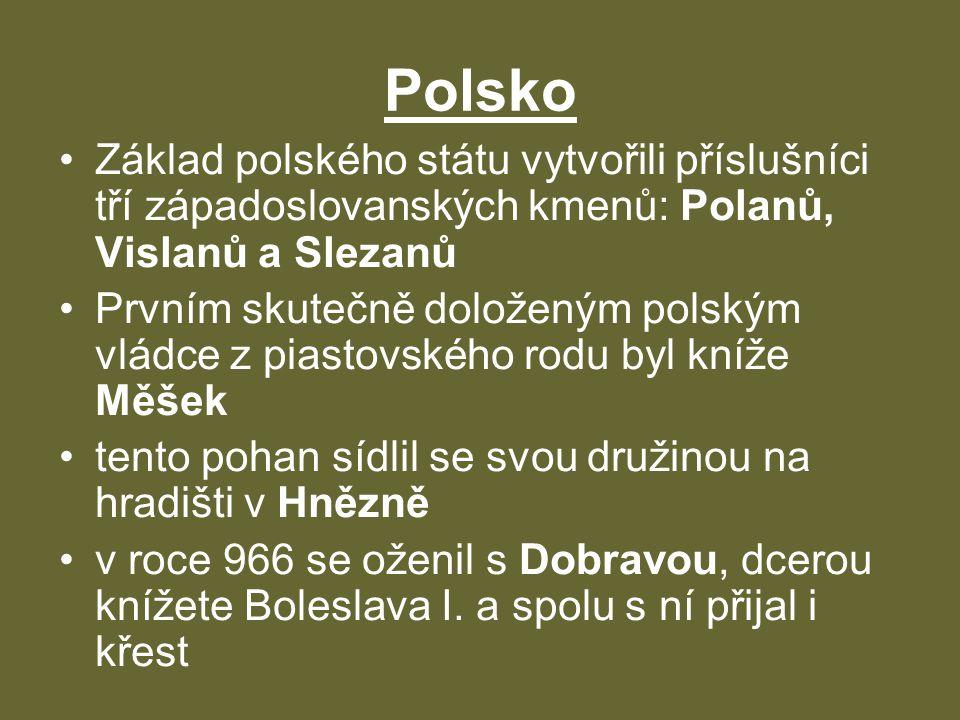 Polsko Základ polského státu vytvořili příslušníci tří západoslovanských kmenů: Polanů, Vislanů a Slezanů.