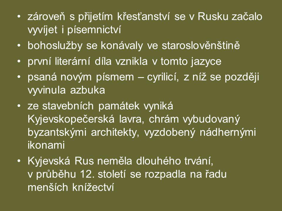 zároveň s přijetím křesťanství se v Rusku začalo vyvíjet i písemnictví