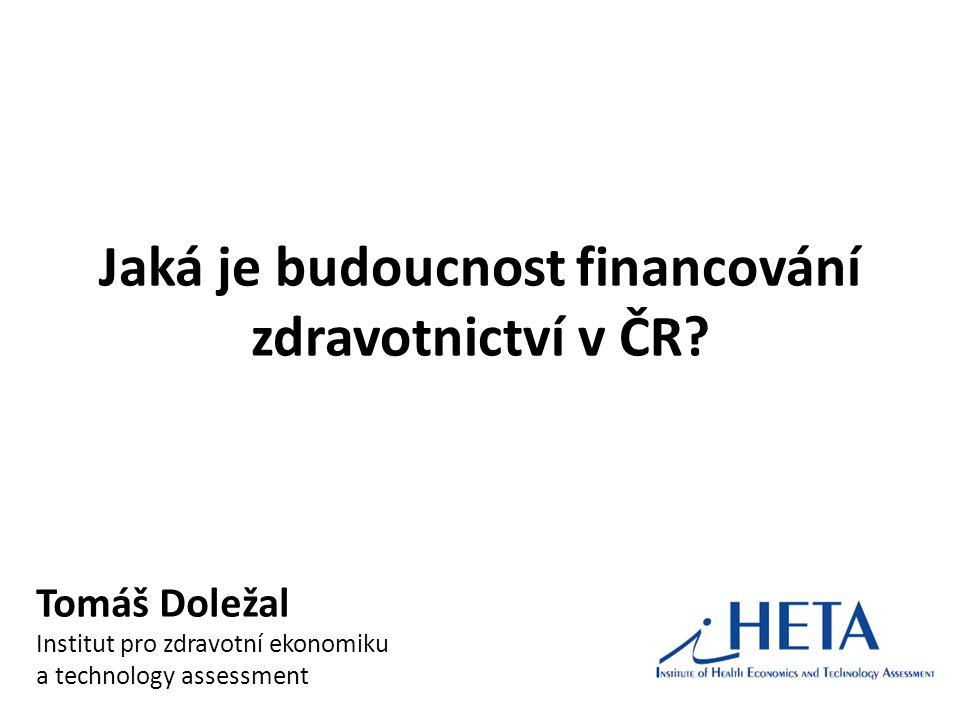 Jaká je budoucnost financování zdravotnictví v ČR