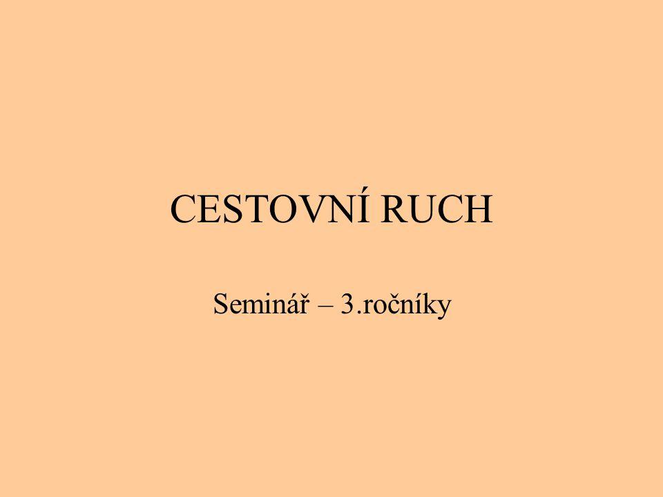 CESTOVNÍ RUCH Seminář – 3.ročníky