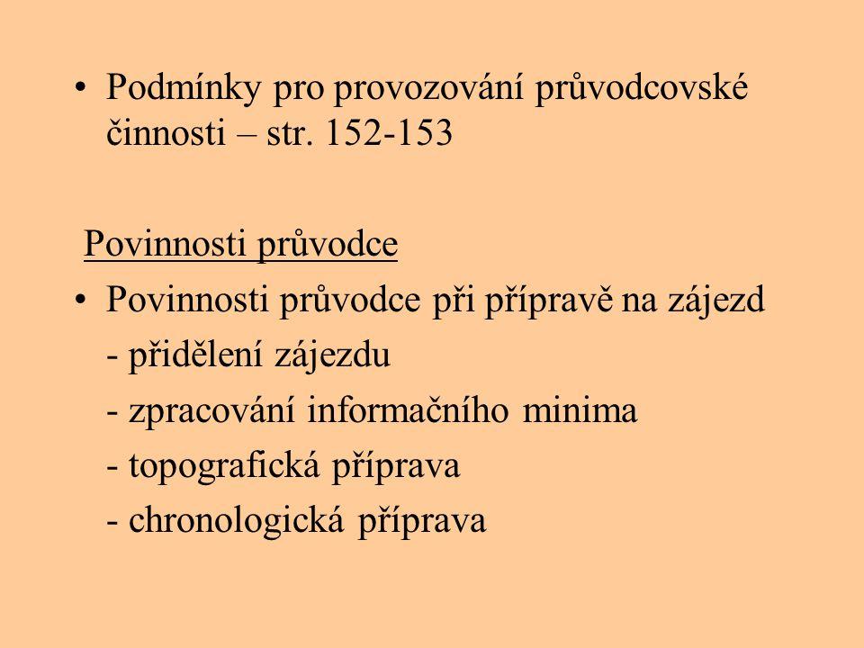 Podmínky pro provozování průvodcovské činnosti – str. 152-153