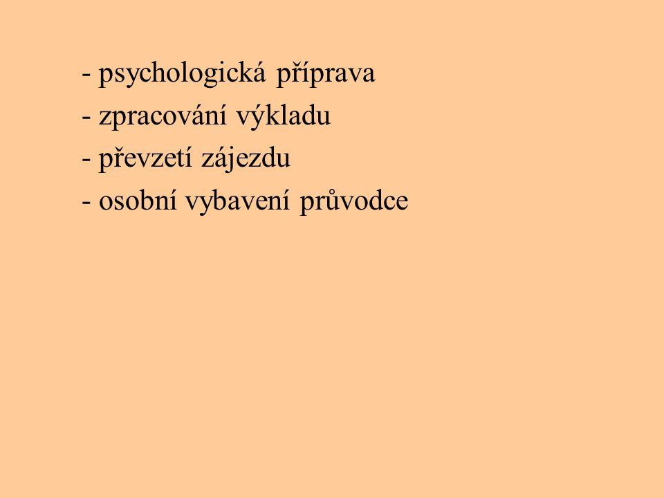 - psychologická příprava