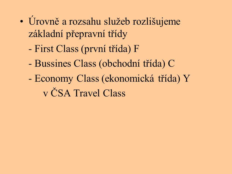 Úrovně a rozsahu služeb rozlišujeme základní přepravní třídy