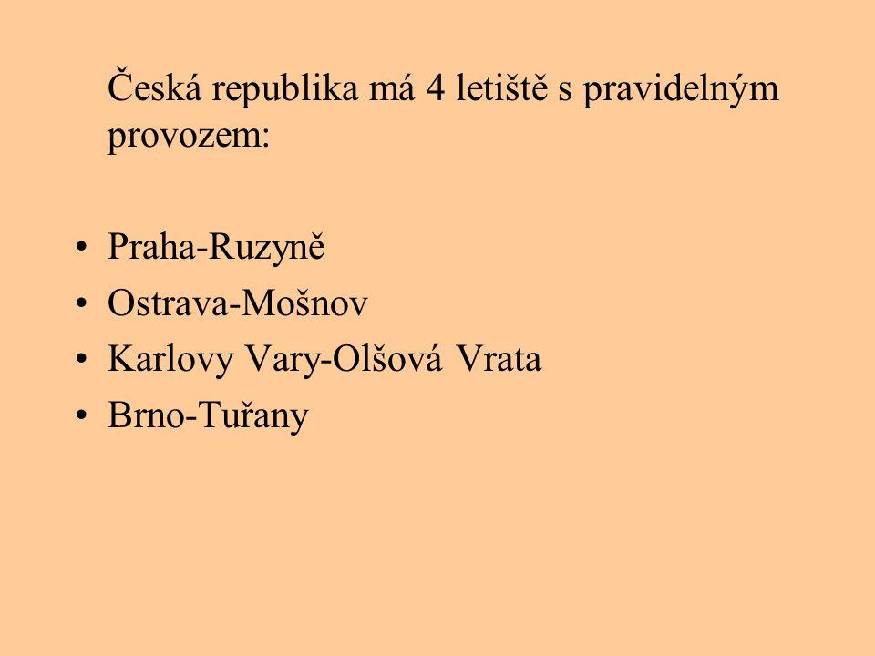 Česká republika má 4 letiště s pravidelným provozem: