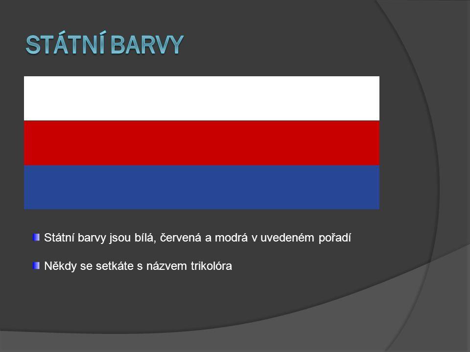 Státní barvy Státní barvy jsou bílá, červená a modrá v uvedeném pořadí