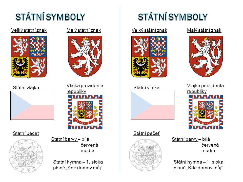 Státní symboly Státní symboly Velký státní znak Malý státní znak