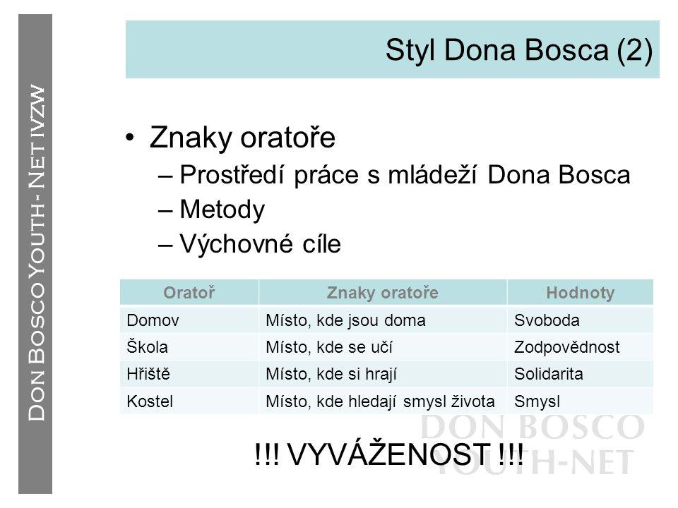 Styl Dona Bosca (2) Znaky oratoře !!! VYVÁŽENOST !!!