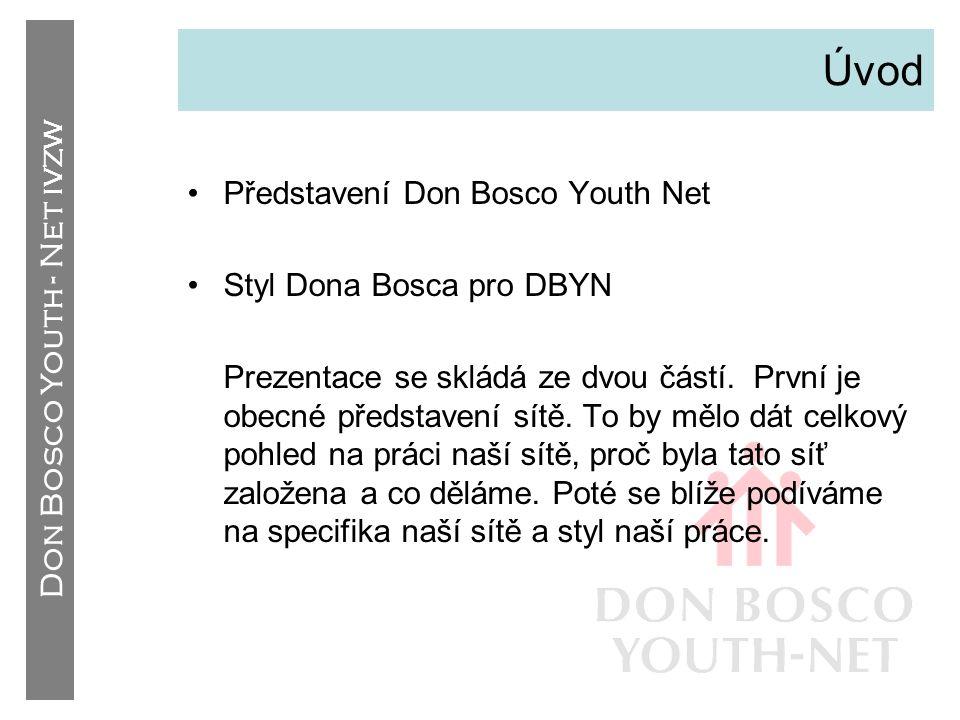 Úvod Představení Don Bosco Youth Net Styl Dona Bosca pro DBYN