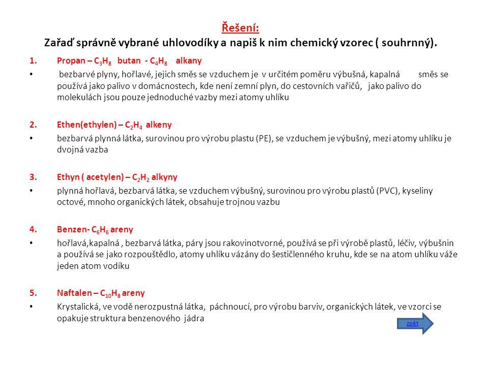 Řešení: Zařaď správně vybrané uhlovodíky a napiš k nim chemický vzorec ( souhrnný).