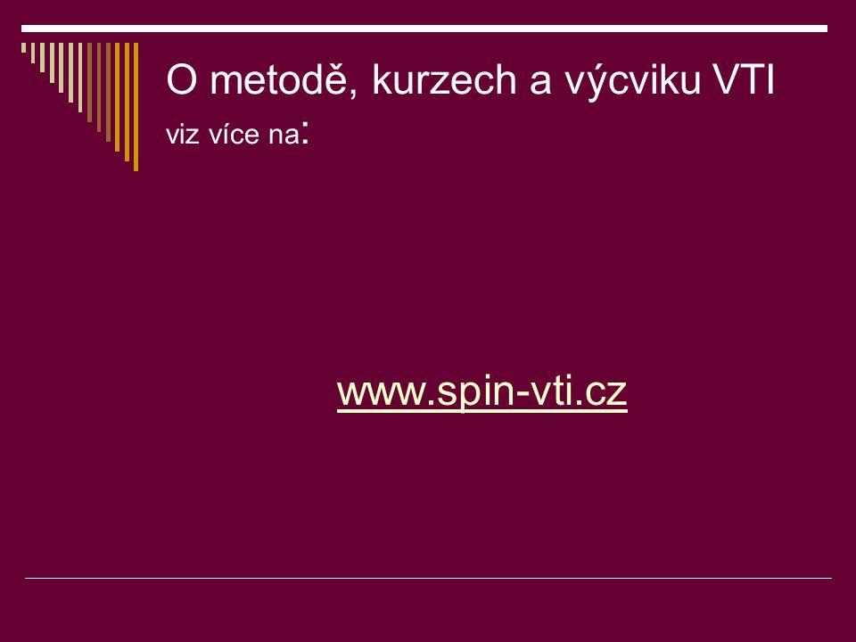 O metodě, kurzech a výcviku VTI viz více na:
