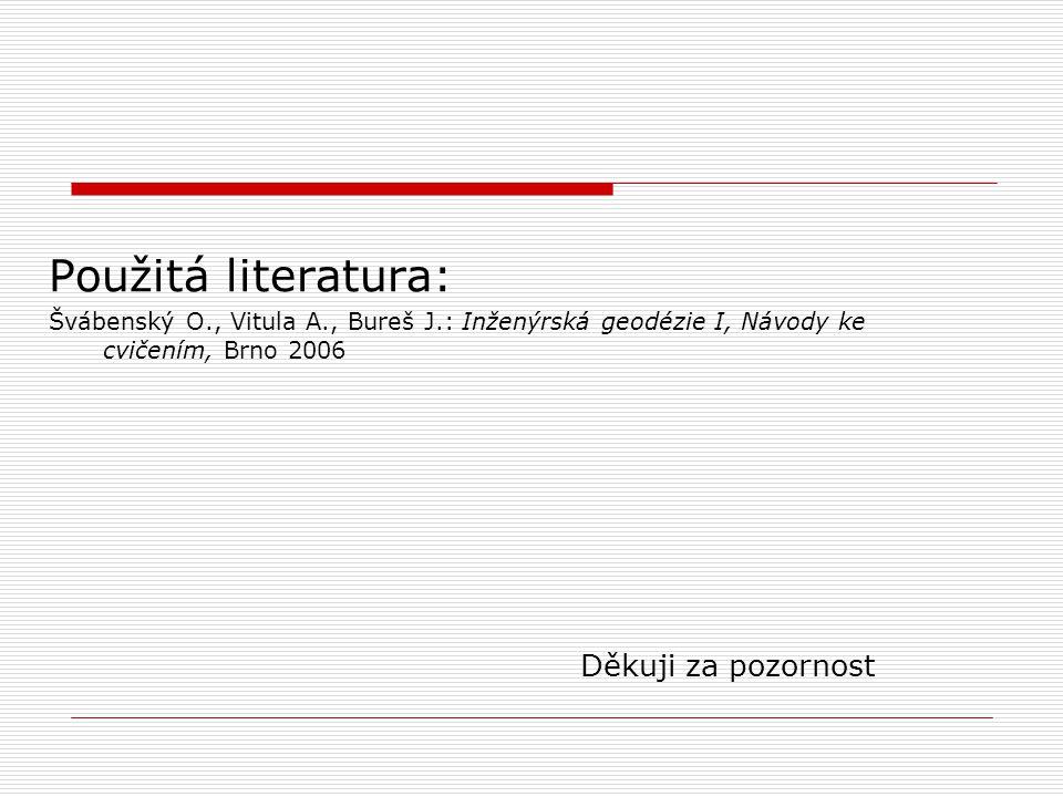 Použitá literatura: Děkuji za pozornost