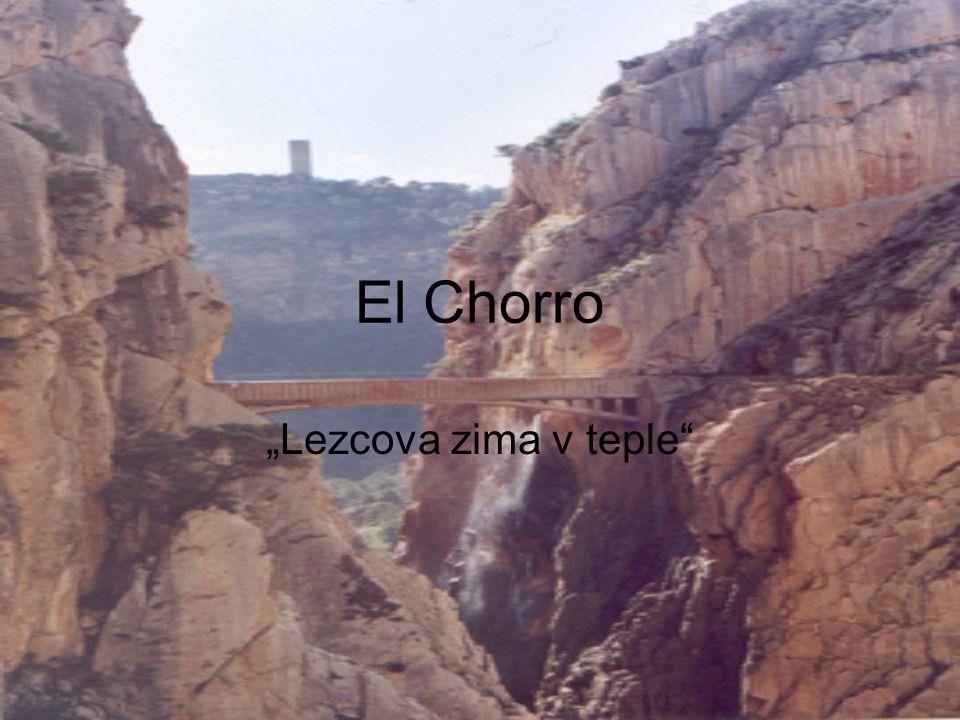 "El Chorro ""Lezcova zima v teple"