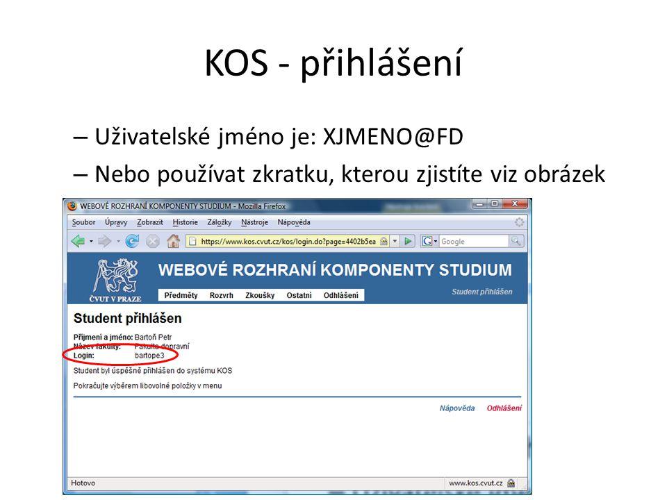 KOS - přihlášení Uživatelské jméno je: XJMENO@FD