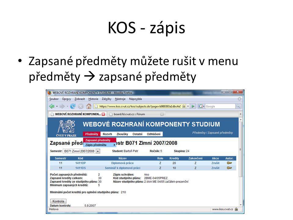 KOS - zápis Zapsané předměty můžete rušit v menu předměty  zapsané předměty