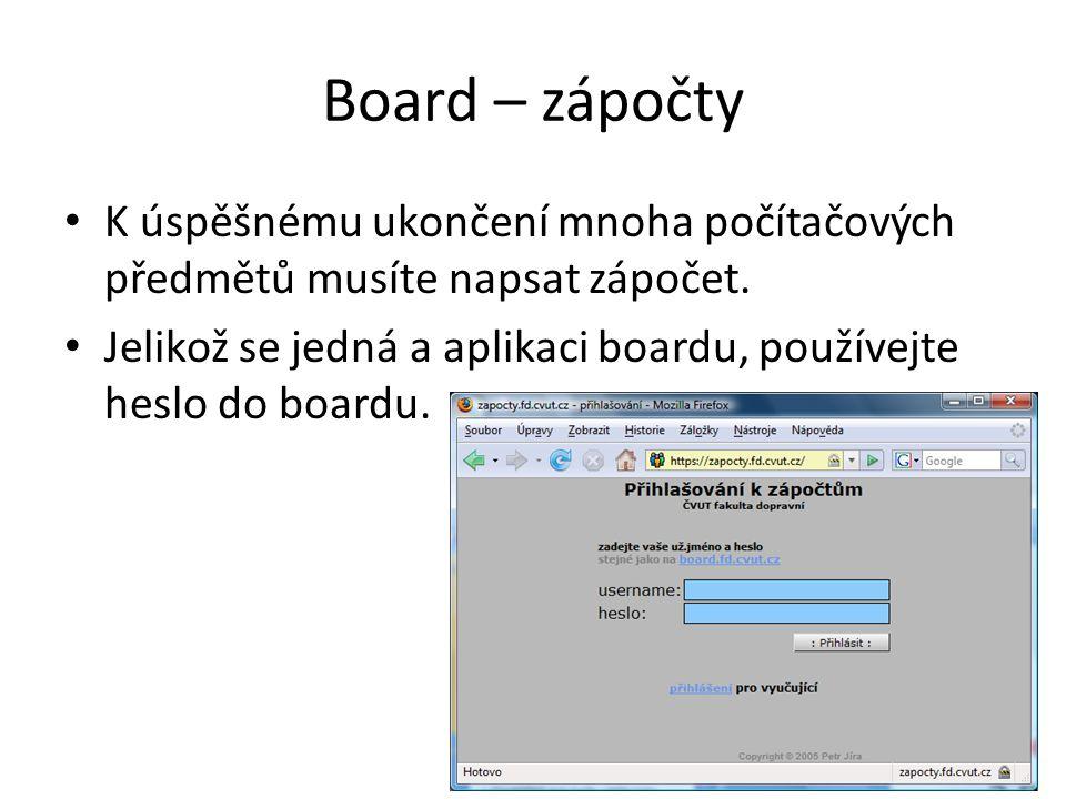 Board – zápočty K úspěšnému ukončení mnoha počítačových předmětů musíte napsat zápočet.